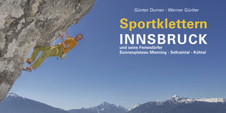 Neuer Sportkletterführer für Innsbruck und seine Feriendörfer - ©Am Berg Verlag