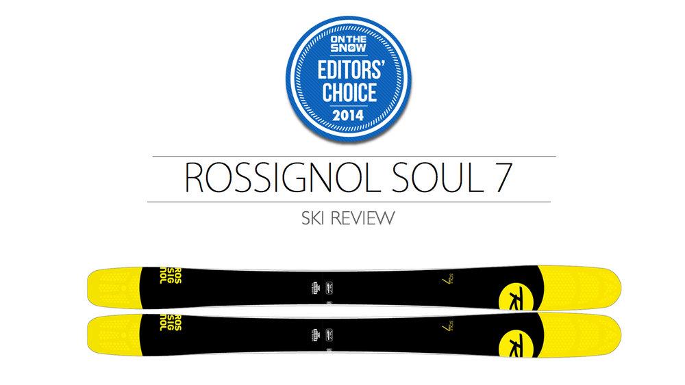 2014 Men's All-Mountain Editors' Choice Ski: Rossignol Soul 7