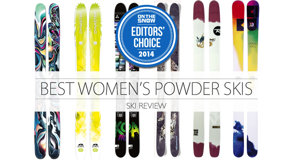 2014 Editors Choice for women Powder ski