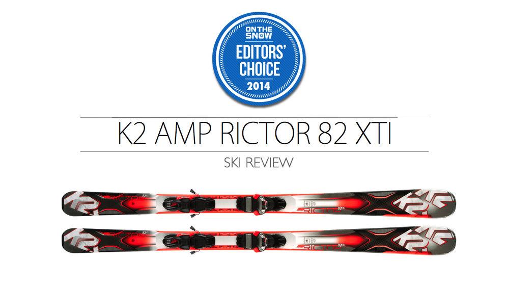 2014 Men Frontside Editor Choice Ski: K2 AMP Rictor 82 Xti