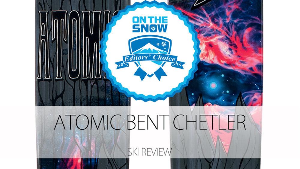 Atomic Bent Chetler, a 2015 Editors' Choice Men's Powder Ski. - © Atomic