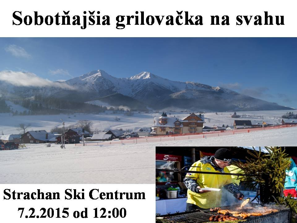 Sobotňajšia grilovačka na svahu - © Príďte si zalyžovať a zároveň pochutnať  na grilovanej klobáske či. Strachan Ski centrum ... 58a145290c0
