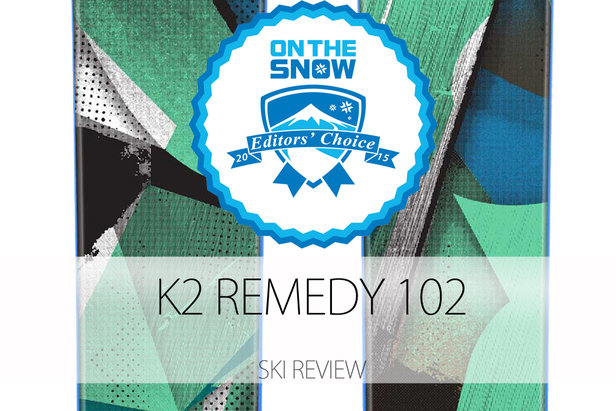 K2 Remedy 102, a 2015 Editors' Choice Women's All-Mountain Back Ski.