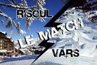 La Forêt Blanche : Vars vs Risoul